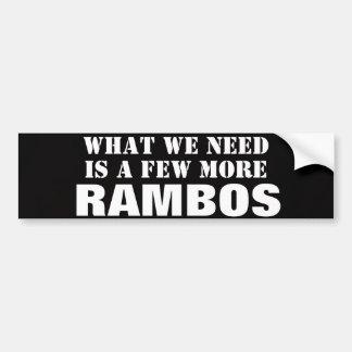 私達が必要とするものは少数Rambosのより多くの黒いステッカーです バンパーステッカー