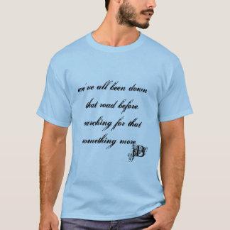 私達に前にその道であるすべてがあります。 捜索… Tシャツ