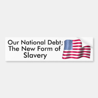 私達の国家債務; 隷属の新しい型枠 バンパーステッカー