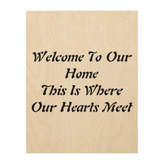 私達の家への歓迎。 これはまたはハートが会うところです ウッドウォールアート