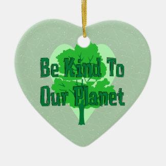 私達の惑星に親切があって下さい セラミックオーナメント