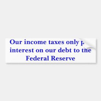 私達の所得税の支払興味だけ… -カスタマイズ バンパーステッカー