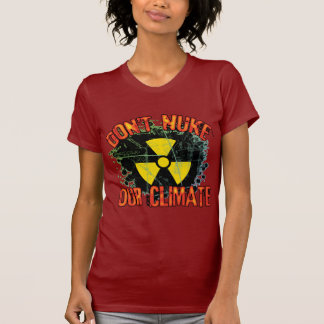 私達の気候を核攻撃しないで下さい Tシャツ