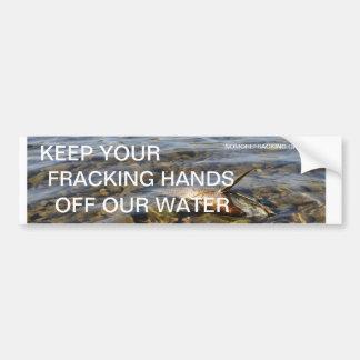 私達の水を離れてFrackingあなたの手を保って下さい バンパーステッカー