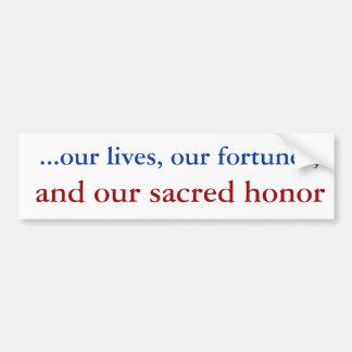 …私達の生命、私達の幸運、および私達の神聖な名誉 バンパーステッカー