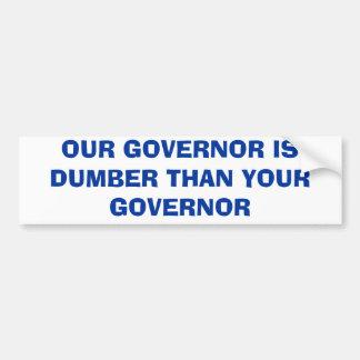 私達の知事はあなたの知事より物の言えないです バンパーステッカー