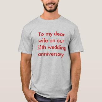 私達の第25結婚記念日の私の親愛なる妻に Tシャツ