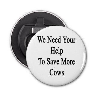 私達はあなたの助けがより多くの牛を救うことを必要とします 栓抜き