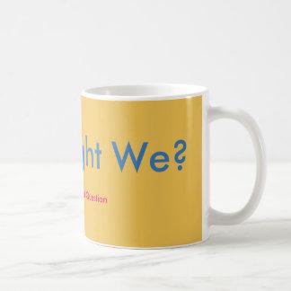 私達はいかにかもしれましたか。 コーヒーマグカップ