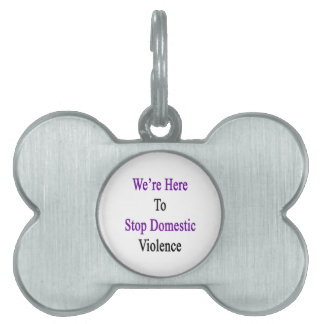 私達はここに家庭内暴力をストップいます ペットネームタグ