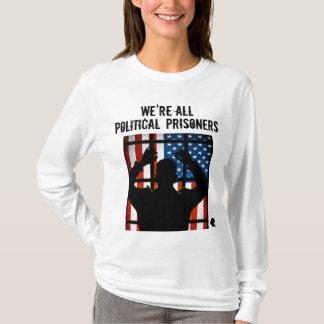 私達はすべて政治犯です Tシャツ