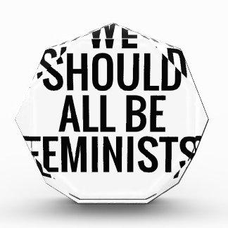 私達はすべて男女同権主義者べきです 表彰盾
