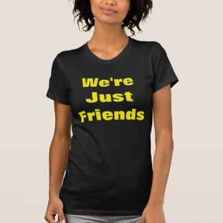 私達はちょうど友人です Tシャツ