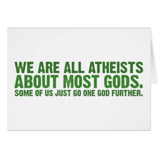 私達はほとんどの神についてのすべての無神論者です カード