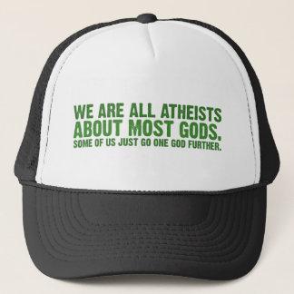 私達はほとんどの神についてのすべての無神論者…です キャップ