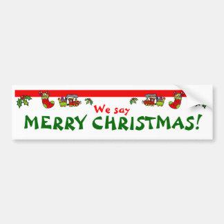 私達はメリークリスマスを言います! バンパーステッカー