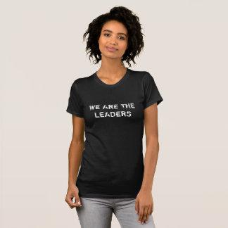 私達はリーダーの声明Tです Tシャツ