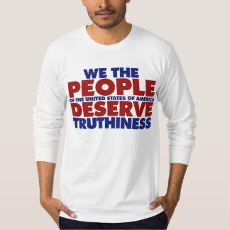 私達は人々truthinessに値します tシャツ