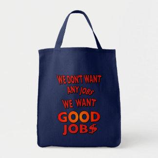私達は仕事を、私達必要としますおもしろいなよいJOB$を必要としません トートバッグ