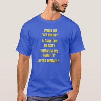 私達は何がほしいと思いますか。 ほしい場合の肥満のための治療 Tシャツ