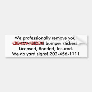 私達は専門的にあなたのOBAMA/BIDENのbumpeを…取除きます バンパーステッカー