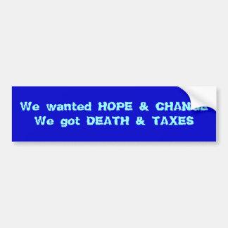 私達は希望がほしいと思いました及びCHANGEWeは死及び税を得ました バンパーステッカー