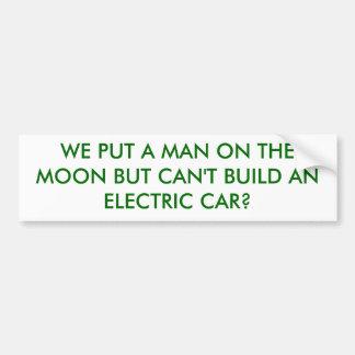 私達は月に人を置きましたり… ELEを造ることができません バンパーステッカー