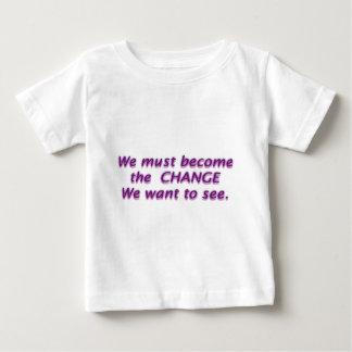 私達は私達が見たいと思うC H A N G Eなります ベビーTシャツ