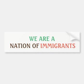 私達は移民のバンパーステッカーの国家です バンパーステッカー