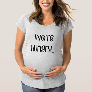 """""""私達は空腹な""""マタニティシャツです マタニティTシャツ"""