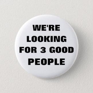 私達は3人のよい人々を捜しています 5.7CM 丸型バッジ