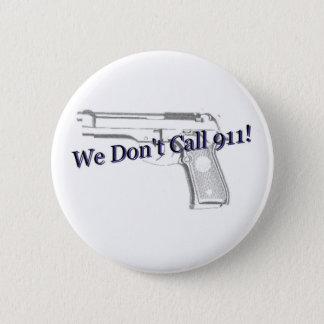 私達は911ボタンを呼びません 缶バッジ