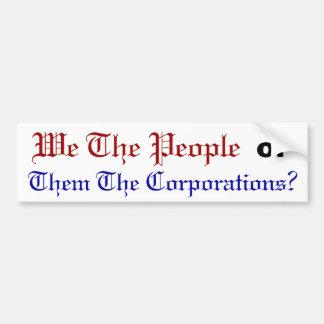 """""""私達人々""""または""""それら株式会社か。"""" バンパーステッカー"""