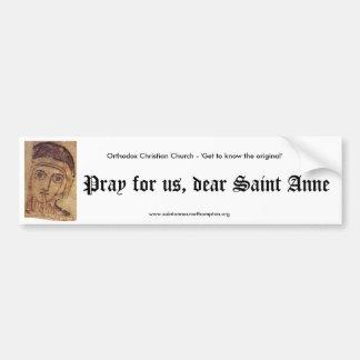 私達、親愛なるセントアンのために祈って下さい バンパーステッカー