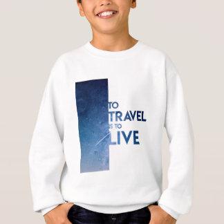 移動することは住むことです スウェットシャツ