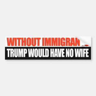 移民なしで切札に妻がありません- バンパーステッカー