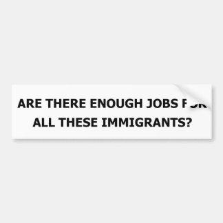 移民のための十分な仕事がありますか。 バンパーステッカー