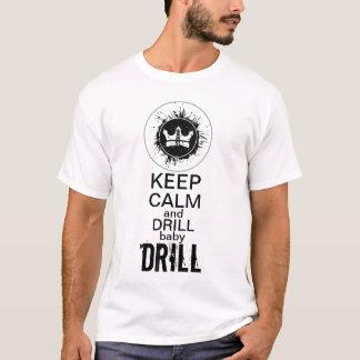 穏やかなおよびドリルのベビーのドリル保って下さい! Tシャツ