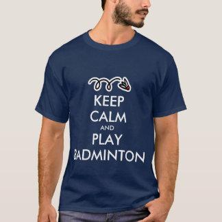 穏やかなおよび演劇のバドミントンのTシャツ保って下さい Tシャツ