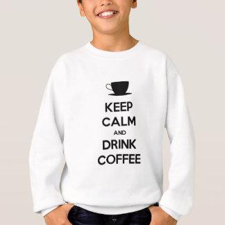 穏やかなおよび飲み物のコーヒー保って下さい スウェットシャツ