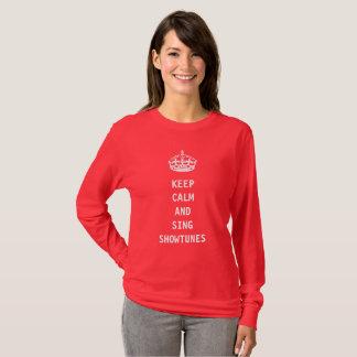 穏やか保ち、Showtunesを歌って下さい Tシャツ