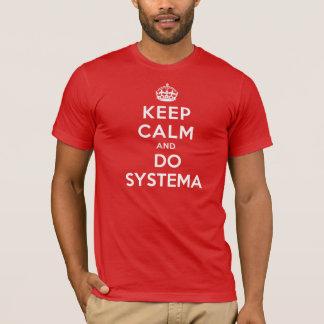 穏やか保ち、Systemaをして下さい Tシャツ