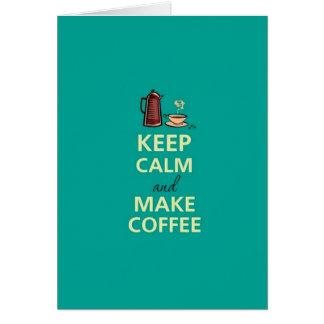 穏やか保って下さい及びコーヒーを作って下さい カード