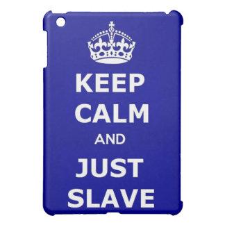穏やか、ちょうど奴隷を保って下さい iPad MINIケース