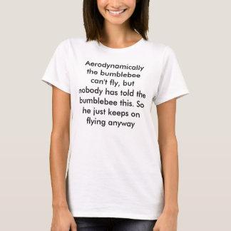 …空気力学的に《昆虫》マルハナバチは飛ぶことができません Tシャツ