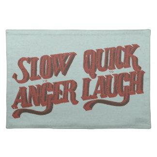 笑うために速く怒るために遅らせて下さい ランチョンマット