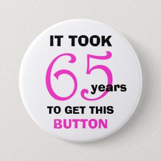 第65おもしろいな誕生日のギャグのギフトボタン- 7.6CM 丸型バッジ