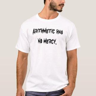 算術に慈悲がありません Tシャツ