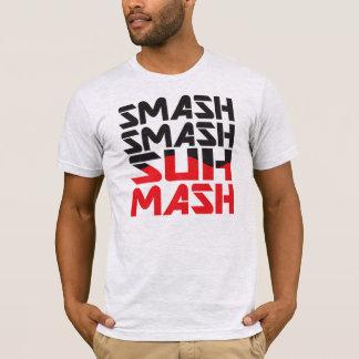 粉砕の粉砕SUH-MASH! Tシャツ