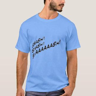 粉砕、粉砕、Smaaaaaash! Tシャツ